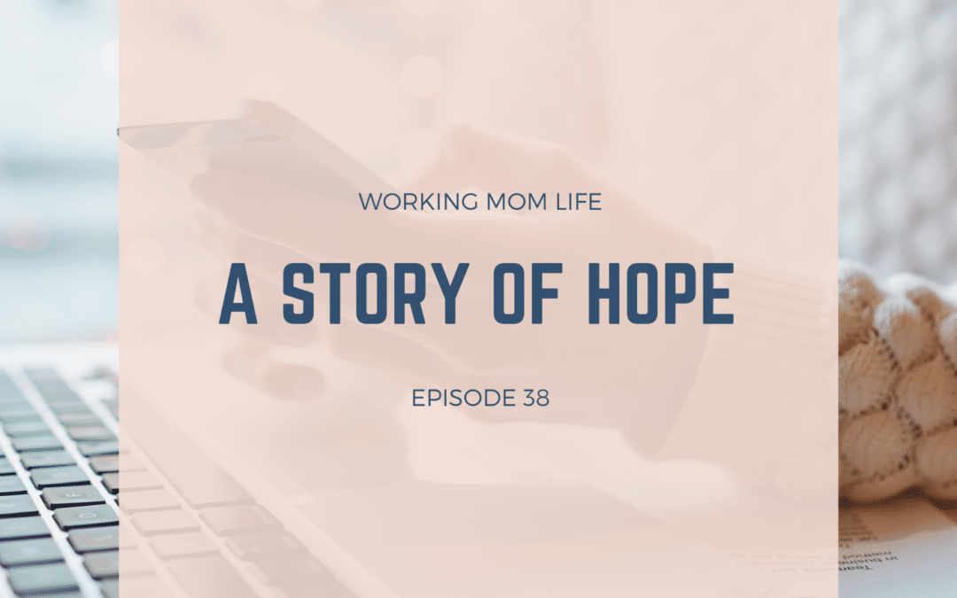 Episode 38 – A Story of Hope