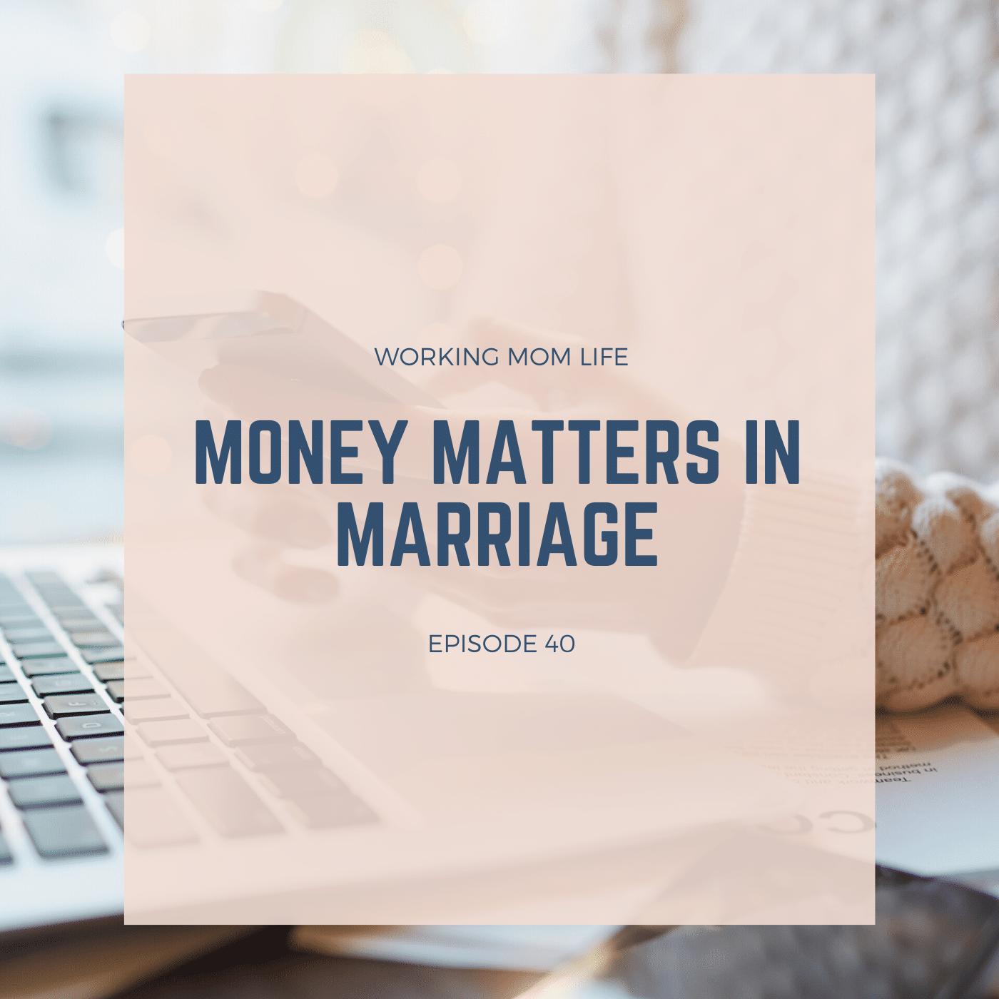 Episode 40 – Money Matters in Marriage