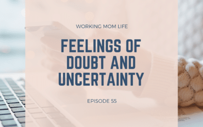 Episode 55 – Feelings of Doubt and Uncertainty with Your Faith